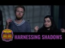 Harnessing Shadows