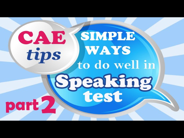 CAE Speaking test Part 2 ideas and sample answers