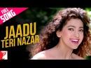 Jaadu Teri Nazar Full Song HD Darr Shah Rukh Khan Juhi Chawla