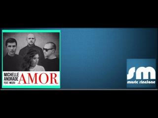 Michelle Andrade feat. MOZGI - Amor (скачай песню на ITunes & Google Play)