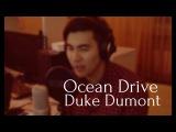 Duke Dumont - Ocean Drive (cover)