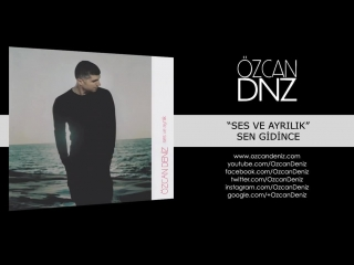 Özcan Deniz - Sen Gidince