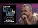 Say it with me feat Manjunath BC Viveick Rajagopalan Music Mojo Season 4 KappaTV