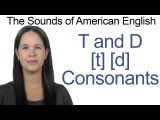 English Sounds - T t and D d Consonants - How to make the T and D Consonants