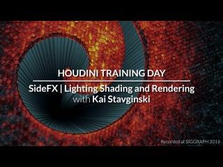Houdini@Siggraph 2016 - Lighting, Shading, Rendering