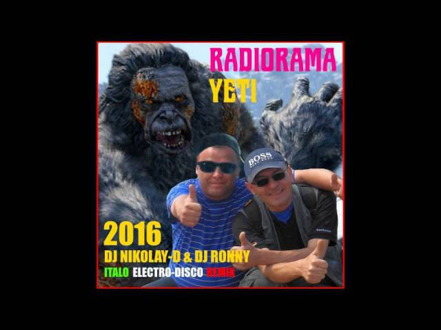 Radiorama – Yeti (DJ Nikolay- D DJ Ronny Italo Electro-Disco Remix 2016)