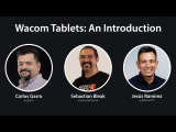 Introduction To Wacom Tablets With Jesús Ramirez, Carlos Garro, & Sebastian Bleak