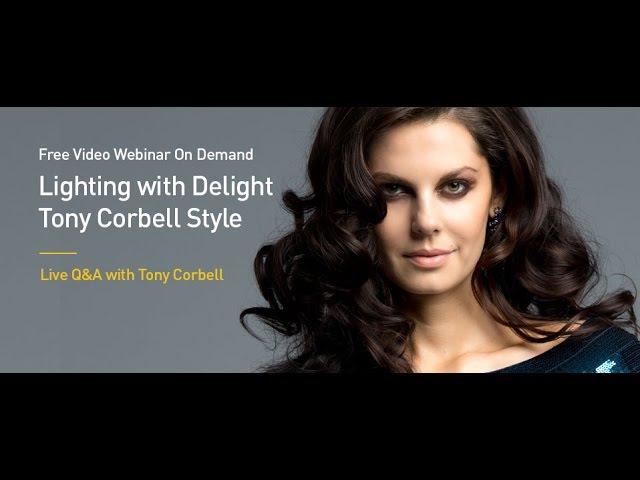 Lighting with Delight – Tony Corbell Style: Live QA with Tony Corbell and Joe Brady