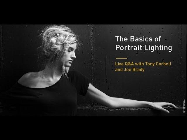 The Basics of Portrait Lighting: Live QA with Tony Corbell and Joe Brady