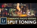 Cinematic images /w Split Toning color Adjustment / Lightroom Tutorial Episode 11