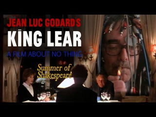 Brows Held High - Jean-Luc Godard's King Lear: A Movie About No Thing – Summer of Shakespeare Fan Pick #2