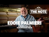 The Note Episode 2 Eddie Palmieri A Revolution On Harlem River Drive