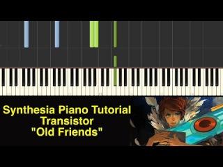Piano tutorial transistor old friends synthesia piano for Piani domestici transitori