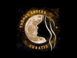 Thomas Anders. Lunatic. Maxi De La Lune Mix by DJ Eurodisco. 2016[1]