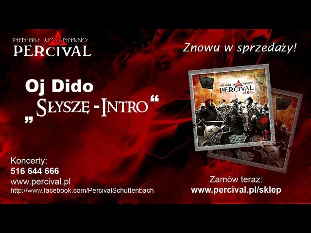 PERCIVAL 01 słyszę (intro) - OJ DIDO - Odsłuch HD