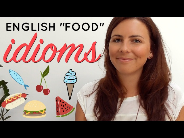 How To Use English Idioms   🍕🍎🍳 FOOD IDIOMS 🍰🌭🍒  