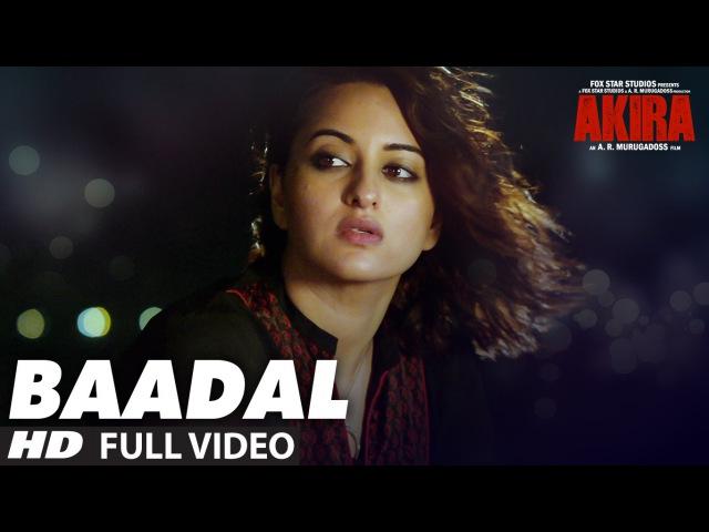 BAADAL Full Video Song   Akira   Sonakshi Sinha   Konkana Sen Sharma   Anurag Kashyap