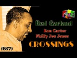 Red Garland, Ron Carter, Philly Joe Jones - Crossings (1977).