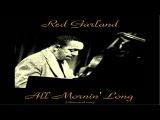 Red Garland Ft. John Coltrane  Donald Byrd  Art Taylor - All Mornin' Long - Remastered 2016