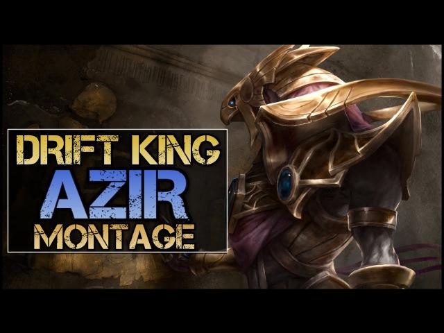 Drift King Azir Montage - Best Azir Plays