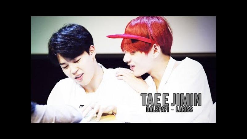 [FMV] Tae e Jimin - Dale Papi