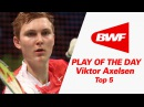 Viktor Axelsen - Top 5   Badminton   Play Of The Day