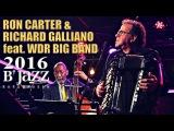 Ron Carter &amp Richard Galliano feat. WDR Big Band - Jazzwoche Burghausen 2016