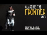 Guarding the frontier Part I - Painting a 54mm roman legionary