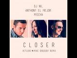 Anthony El Mejor feat. DJ Nil &amp Mischa  Closer (VetLOVE &amp Mike Drozdov Remix) (Promo Cut) (promodj.com)