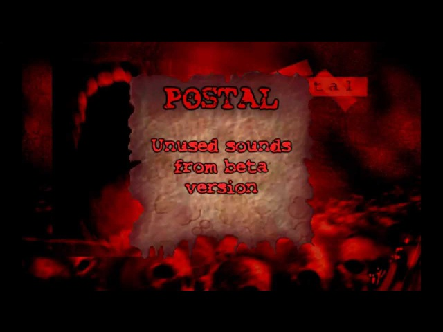 POSTAL Unused sounds stuff from beta