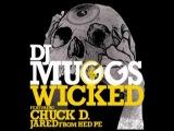 DJ Muggs ft. Chuck D - Wicked