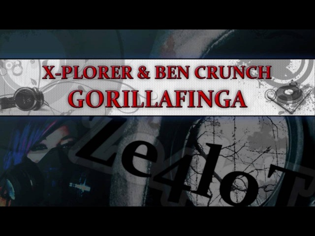 X Plorer & Ben Crunch - Gorillafinga (HQ)