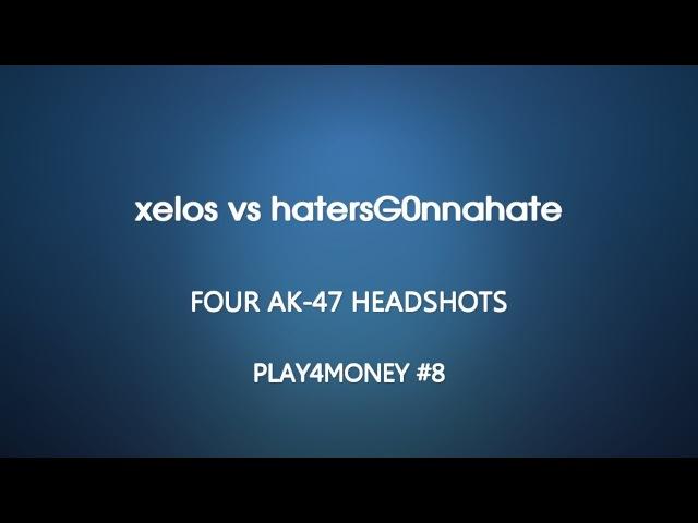 PLAY4MONEY 8 - xelos vs hatersG0nnahate