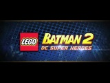 LEGO Batman 2- DC Super Heroes- Trailer