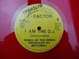 Z - Factor I am the D.J. (Jazzy Mix)