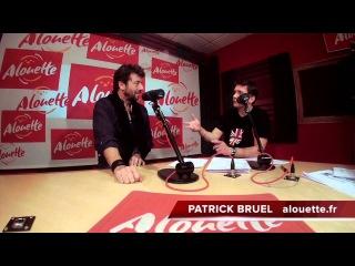 Patrick BRUEL - Interview Bonus de Stan - 21/02/2013  www.alouette.fr