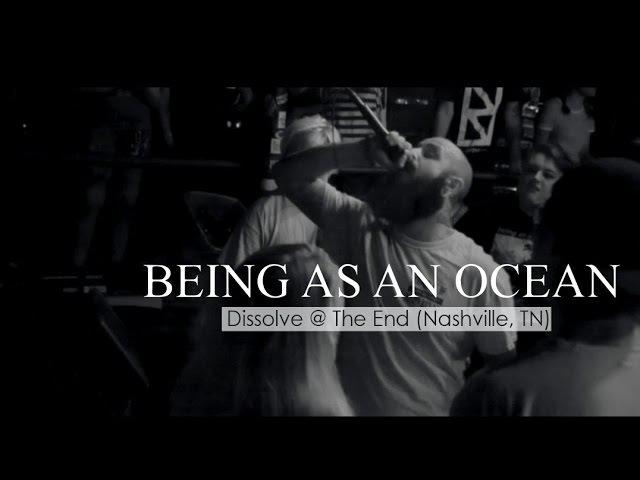 Being As An Ocean - Dissolve (Live @ The End, Nashville, TN 09.25.16)