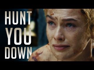 Hunt You Down - Game Of Thrones