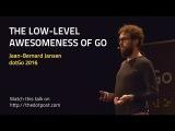 dotGo 2016 - Jean-Bernard Jansen - The low-level awesomeness of Go