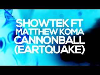 Showtek & Justin Prime Ft. Matthew Koma - Cannonball (Earthquake) OFFICIAL VIDEO HD