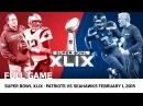 Super Bowl XLIX Tom Brady vs Russell Wilson Patriots vs Seahawks NFL Full Game