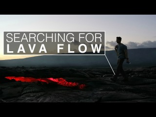 Photographing an Active Volcano   Searching for Lava