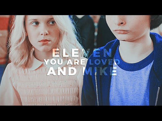 ►eleven mike | you are loved (stranger things)