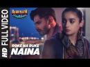 Roke Na Ruke Naina Full Video Song Arijit Singh Varun Alia Amaal Mallik Badrinath Ki Dulhania