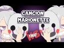 Canción Marionette (Canción y letra) Edd00chan w/ Piyoasdf   FNAFHS