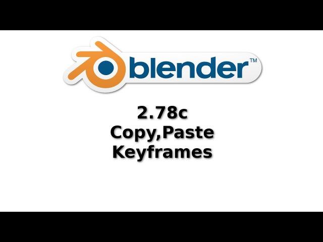 Blender 2 78c Copy Paste Keyframes