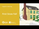 Learn English Via Listening | Beginner - Lesson 1. First Snow Fall