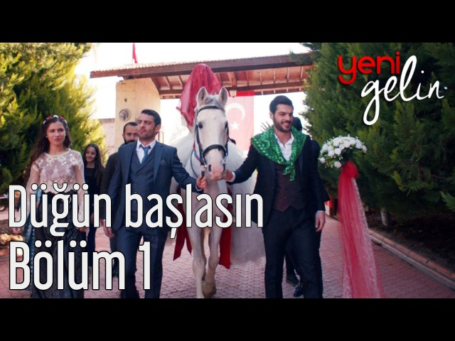 Yeni Gelin 1. Bölüm - Düğün Başlasın