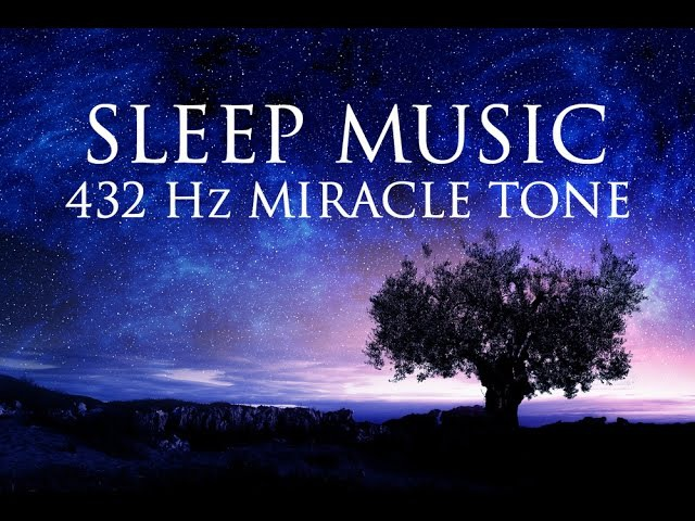 ♪♫ The Best SLEEP Music | 432hz - Healing Frequency | Deeply Relaxing | Raise Positive Vibrations