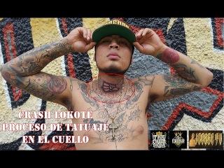 The Crash Lokote - Proceso De Tatuaje En El Cuello (Street Demons) / Jocker Tv
